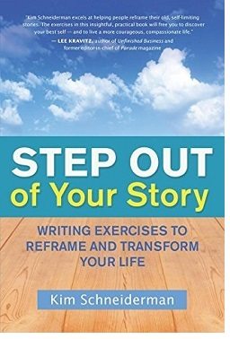 Step out of your story Kim Schneiderman